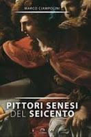 Pittori Senesi Del Seicento, Di Marco Ciampolini: Presentazione A Siena