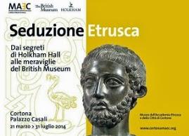 """A Cortona Arriva """" Seduzione Etrusca"""" Dal 21 Marzo Al 31 Luglio 2014"""