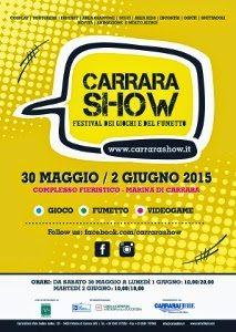 CARRARA SHOW Festival Dei Giochi E Del Fumetto. Dal 30 Maggio Al 2 Giugno 2015 A Marina Di Carrara