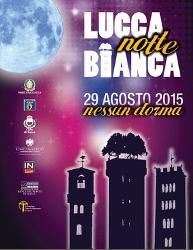Notte Bianca 2015 A Lucca. Nessun Dorma Sabato 29 Agosto