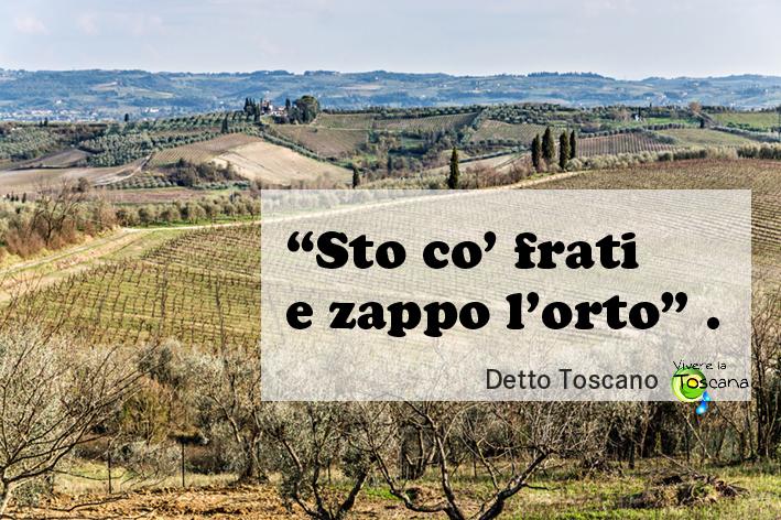 """Detti Toscani: """"Sto Coi Frati E Zappo L'orto"""""""
